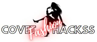 Covet Fashion Hackss