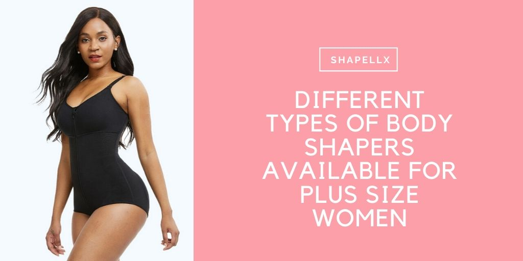 Different Types of Body Shapers Available For Plus Size Women